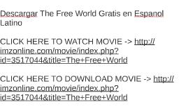 Descargar The Free World Gratis en Espanol Latino