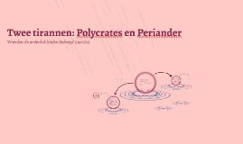 Twee tirannen: Polycrates en Periander
