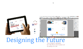 Designing the Future - Creating 21st Century Leaders