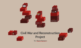 Civil War and Reconstruction Project