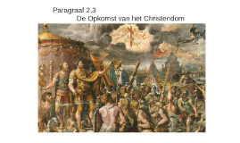 Paragraaf 2.3 de Opkomst van het Christendom