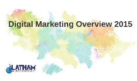 Digital Marketing Overview 2015