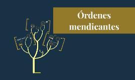 Copy of Ordenes mendicantes