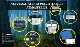 Copy of NEBULOZITATEA SI PRECIPITATIILE ATMOSFERICE