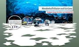 Mendenhall Glacier and Ice Caves