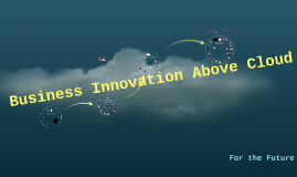 Business innovation above cloud