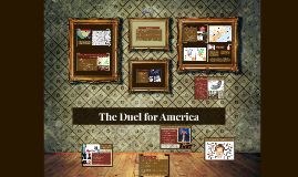 The Duel for America