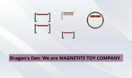 Dragon's Den: We are MAGNETITE TOY COMPANY