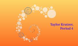 Taylor Kratzer, Period 4