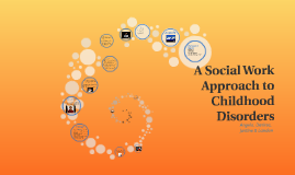 A Social Work Approach to Childhood Disorders