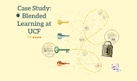 Case Study: Blended Learning at UCF