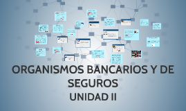 ORGANISMOS BANCARIOS Y DE SEGUROS