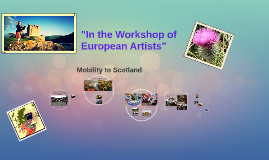 "Comenius 2012-2014: ""In the Workshop of European Artists"": Mobility to Scotland"