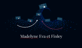 Madelyne Eva et Finley