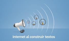 internet al contruir textos