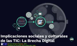 Implicaciones sociales y culturales de las TIC: La Brecha Di