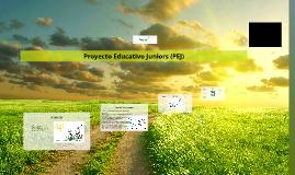 Copy of Proyecto Educativo Juniors (PEJ)