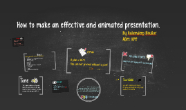 How to make an effective and animated presentation.
