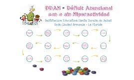 DDAH - Déficit Atencional con o sin Hiperactividad
