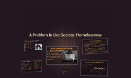 A Problem in Our Society: Homelessness