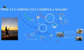 """""""PESCA Y CAMPING EN LA TORTUGA ALEGRE"""""""
