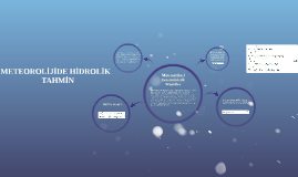 Copy of METEOROLİJİDE HİDROLİK