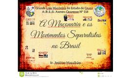 A Maçonaria e os Movimentos Separatistas no Brasil