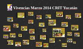 Vivencias Marzo 2014 CRIT Yucatán