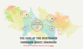 The Mysterious Unknown White Compound