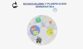 ECOSOCIALISMO Y PLANIFICACIÓN DEMOCRÁTICA