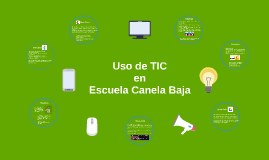 Uso de TIC en Escuela Canela Baja