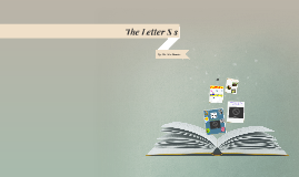 The Letter Ss