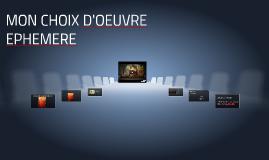 MON CHOIX D'OEUVRE EPHEMERE