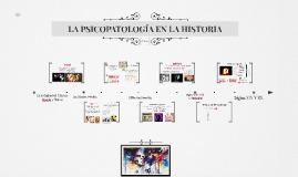 Copy of LA PSICOPATOLOGÌA EN LA HISTORIA