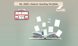 Ms. Hall's Student Teaching Portfolio