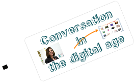 Conversation in the Digital Age
