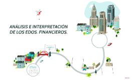 ANÁLISIS E INTERPRETACIÓN DE LOS EDOS. FINANCIEROS.