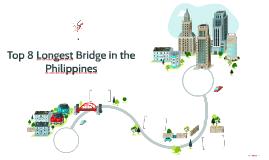Top 8 Longgest Bridge in the Philippines