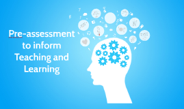 Pre-assessment to inform teaching and learning