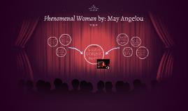 Phenomenal Woman by: May Angelou