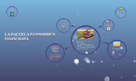 LA ESCUELA ECONOMICA FISIOCRATA