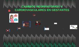 Copy of CAMBIOS RESPIRATORIOS Y CARDIOVASCULARES EN GESTANTES