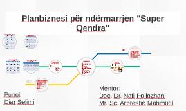 """Planbiznesi për ndërmarrjen """"Super Qendra"""""""