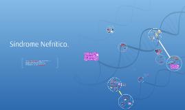 Síndrome Nefrítico.