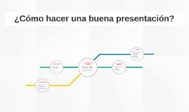 ¿Cómo hacer una buena presentación?