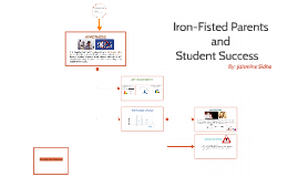 Iron-Fisted Parents and Student Success