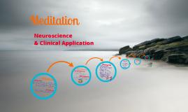 Copy of The Neurobiology of Meditation