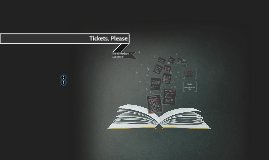 Copy of Tickets, Please