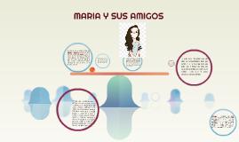 MARIA Y SUS AMIGOS