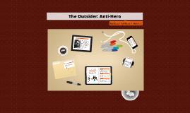 The Outsider: Anti-Hero